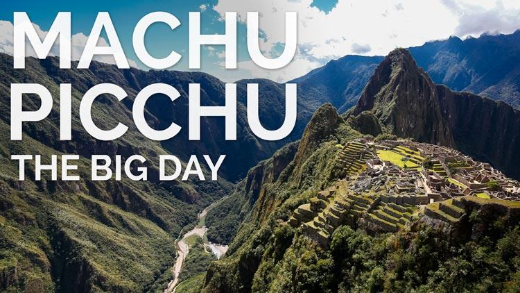 Machu Picchu - the big day