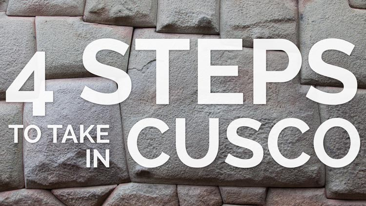 Steps to take in Cusco