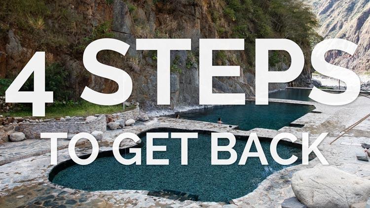 4 Steps to get back